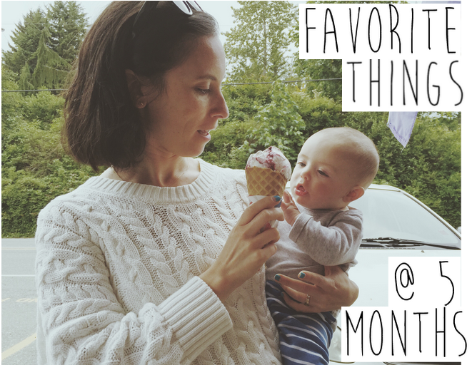 five month old favorite things